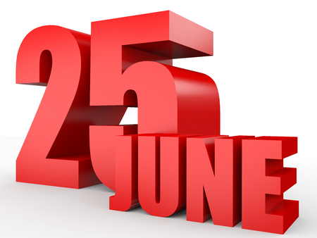 25th: June 25. Text on white background. 3d illustration.