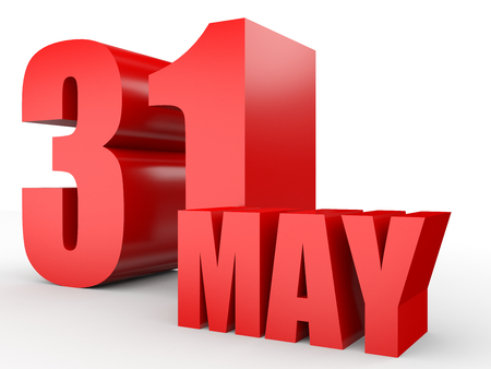 31st: May 31. Text on white background. 3d illustration. Stock Photo
