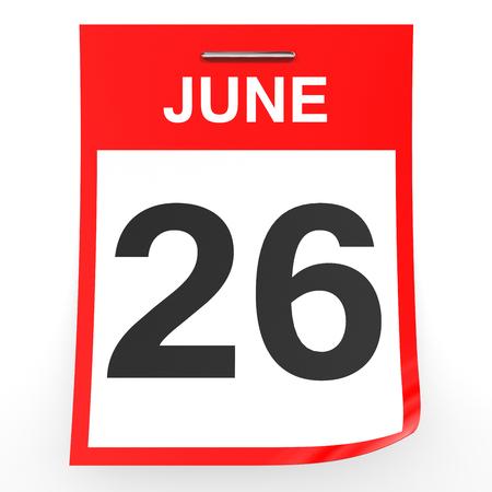 twenty sixth: June 26. Calendar on white background. 3D illustration.