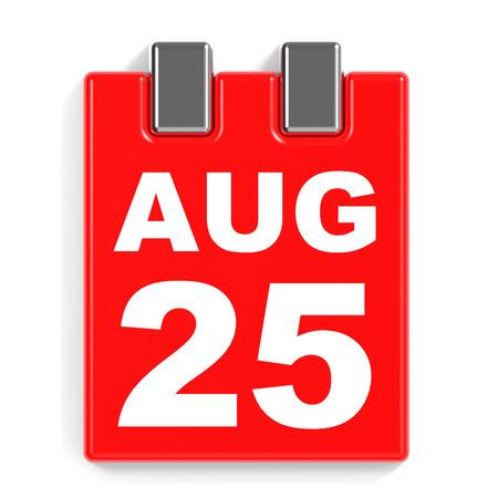 August 25. Calendar on white background. 3D illustration.