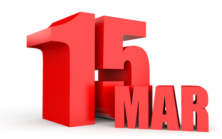fifteenth: March 15. Text on white background. 3d illustration. Stock Photo
