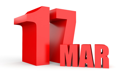 seventeenth: March 17. Text on white background. 3d illustration. Stock Photo