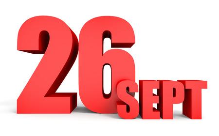 twenty sixth: September 26. Text on white background. 3d illustration. Stock Photo