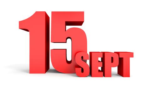 15: September 15. Text on white background. 3d illustration.