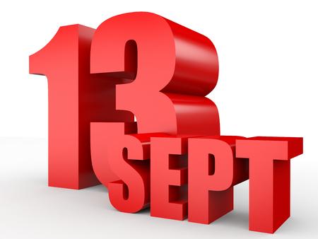 13th: September 13. Text on white background. 3d illustration.