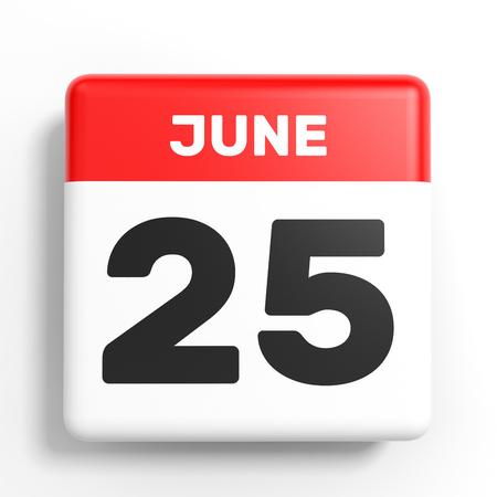 twenty fifth: June 25. Calendar on white background. 3D illustration.