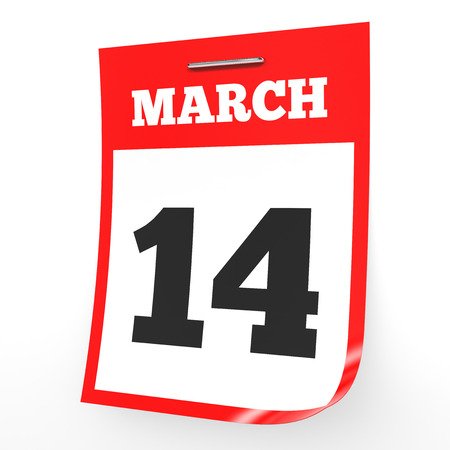 fourteenth: March 14. Calendar on white background. 3D illustration.
