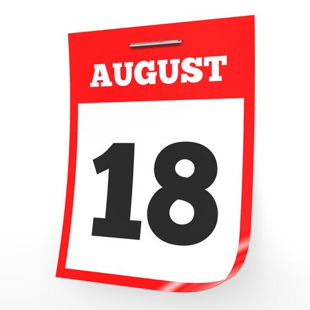 the eighteenth: August 18. Calendar on white background. 3D illustration.