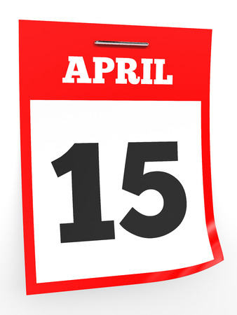 april 15: April 15. Calendar on white background. 3D illustration. Stock Photo