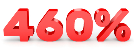 earn money: Four hundred and sixty percent. 460 %. 3d illustration on white background.