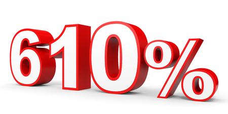 earn money: Six hundred and ten percent. 610 %. 3d illustration on white background. Stock Photo