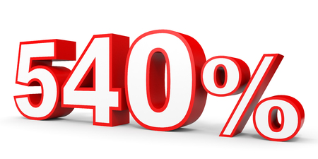 earn money: Five hundred and forty percent. 540 %. 3d illustration on white background.