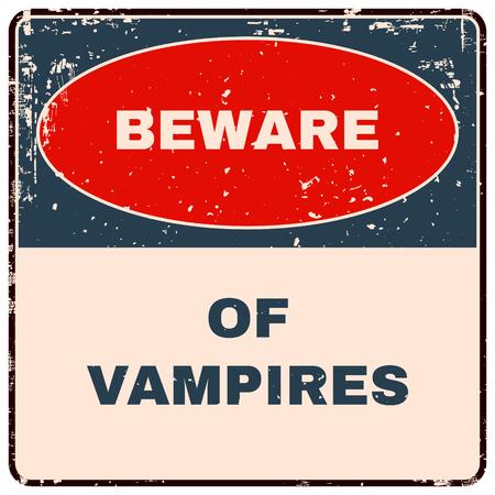 beware: Beware of Vampires. Danger Sign. Vector illustration Illustration