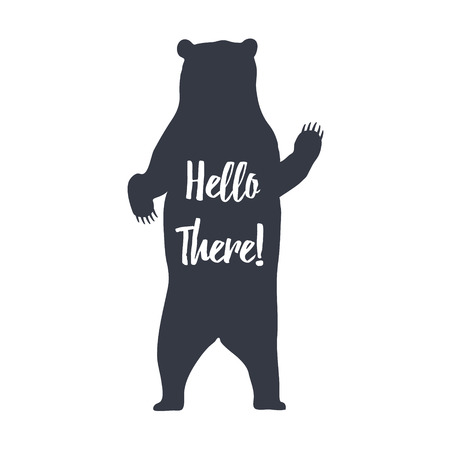 Hand drawn grizzly bear vector silhouette illustration with Hello There text Çizim