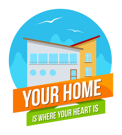 Colorful real estate, sticker or emblem with a house, mountains, birds in the sky and slogan Your Home is where your heart is isolated Illustration
