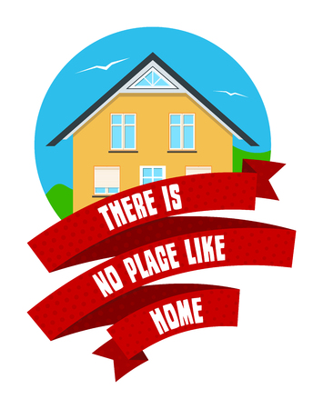 Colorful real estate, sticker or emblem with a house, bushes, birds in the sky and slogan There is no place like home isolated Illustration