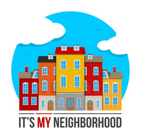 Colorful real estate, sticker or emblem with the houses, sky and slogan Its my neighborhood isolated