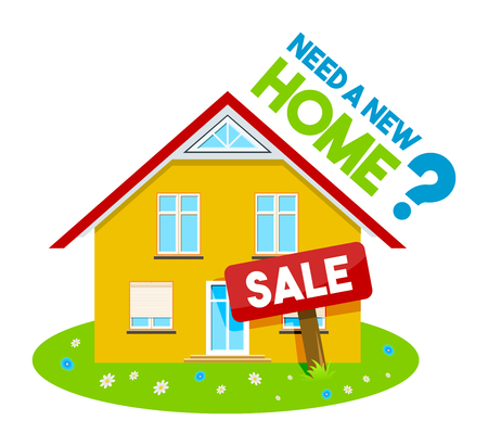 Colorful real estate, sticker or emblem with a house, green grass, flowers and sale sign and slogan Need a new home isolated