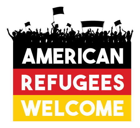 German flag with slogan American Refugees Welcome