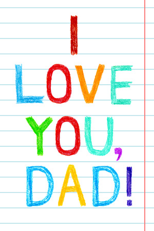 Phrase I LOVE YOU, DAD child writing style on lined background. Hand drawn colorful greeting card to Father