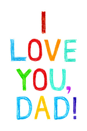 Phrase I LOVE YOU, DAD child writing style. Hand drawn colorful greeting card to Father Illustration