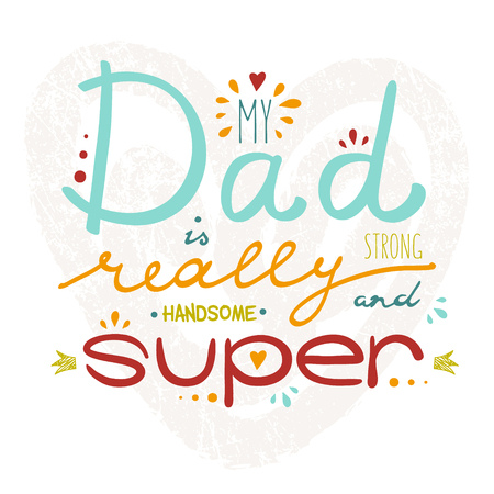Vector greeting card for Fathers Day with hand drawn lettering, doodles and textured heart, symbol of love. Child style.