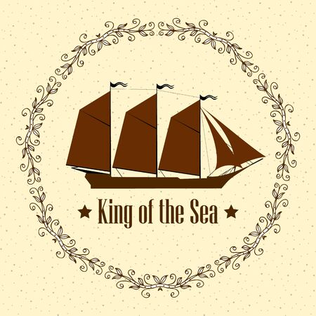 Sign of King of the Sea. Ship with separate editable elements. Design for yacht clubs, shirts, etc. Illustration