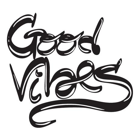 Hand written lettering phrase good vibes.
