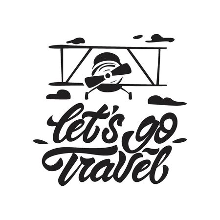 Let's go travel in lettering style. Label with old aircraft and clouds illustration. Vector illustration design.