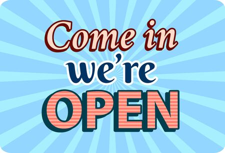Come in we are open banner in vintage style. Vector illustration design.