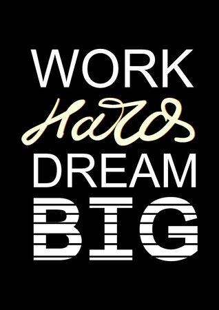 Work hard dream big slogan for t-shirt. slogan poster. Vector design