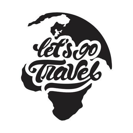 Let's go travel in lettering style. Lettering with earth background. Hand lettering . Vector illustration design.