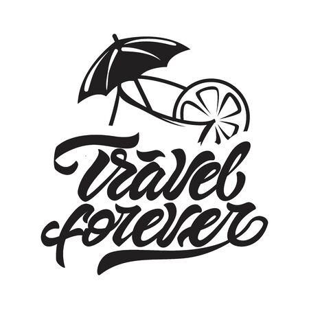 Travel forever with cocktail . Travel logo illustration. Vector illustration design.