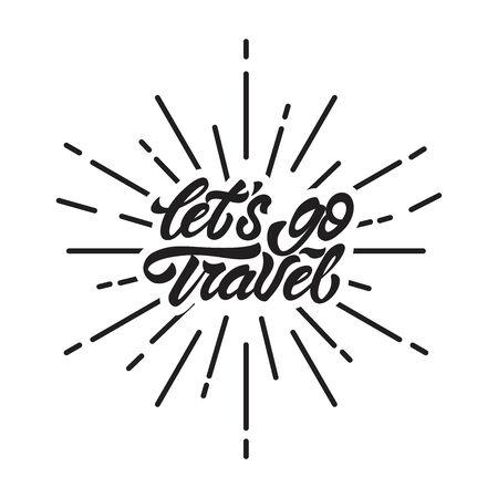 Let's go travel in lettering style. Hand lettering . Vector illustration design.