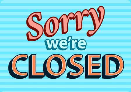 Sorry we are closed banner , sing in retro style. Vector illustration design