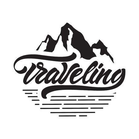 Traveling  in lettering style. Traveling  with mountains illustration. Vector illustration design. Çizim