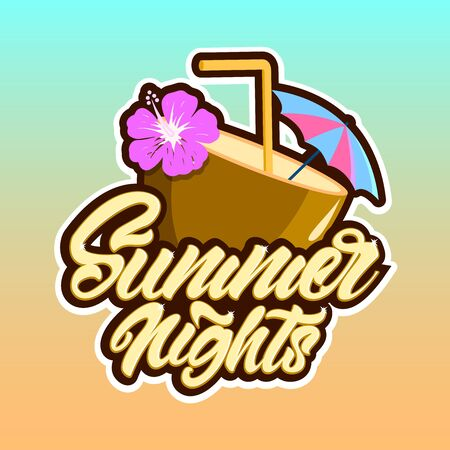 Colourful summer  in lettering style with coconut cocktail and with text Summer nights. Vector illustration design.