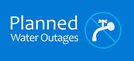 Planned Water outages announcement. Water tap sign. Design for web news and warning people.