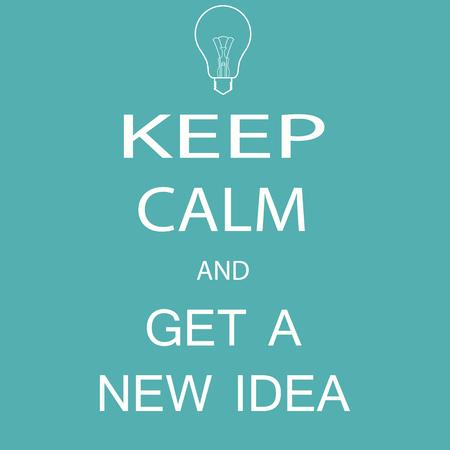 new idea: banner keep calm and get a new idea
