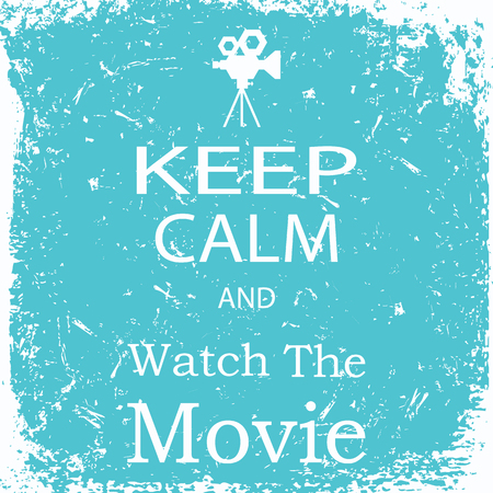 Banner keep calm and watch the movie.