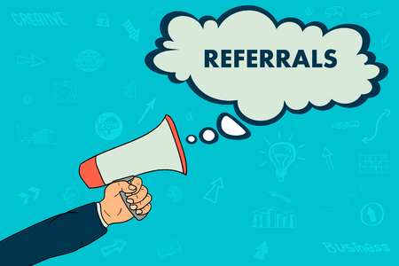 A businessman's hand holds a megaphone, in a conversation bubble the word referral