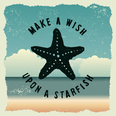 hand drawn typography poster with starfish. make a wish upon a starfish. artwork for wear. vector inspirational illustration on beach background
