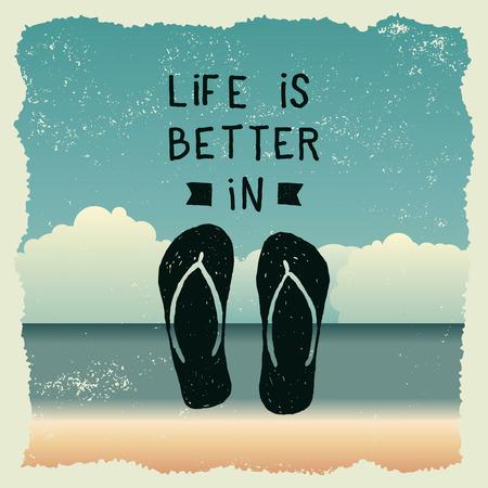 dibujado a mano cartel de la tipografía con zapatillas. la vida es mejor en chancletas. obra para el desgaste. ilustración vectorial de inspiración en el fondo de playa