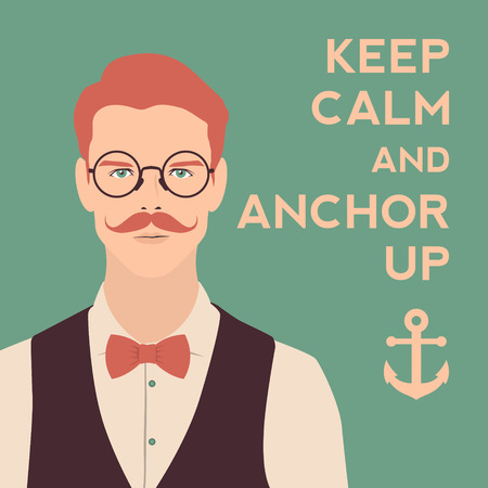 retro hair: keep calm and anchor up poster. flat hipster character. stylish young guy with glasses background. vector illustration Illustration