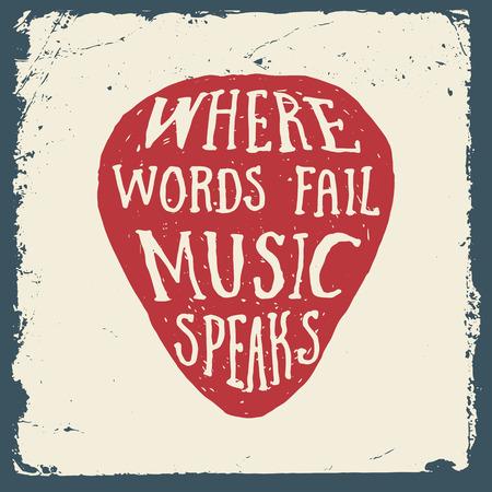 muziek handgetekende typografie poster met plectrum. waar woorden falen spreekt muziek. artwork voor slijtage. vector inspirerende illustratie op grunge achtergrond
