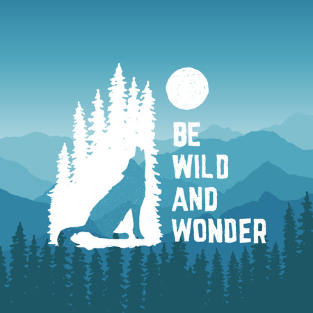 wolves: hand drawn typography poster with howling wolf, pine trees and moon. be wild and wonder. artwork for hipster wear. vector Inspirational illustration on mountain background