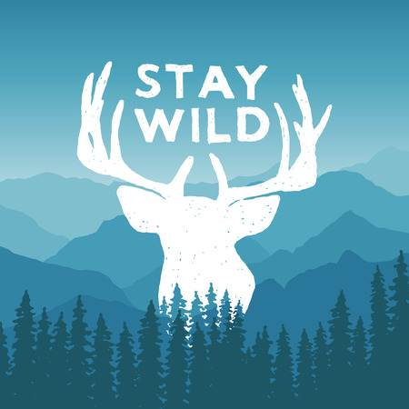 hand drawn wilderness typography poster with deer and pine trees. stay wild. artwork for hipster wear. vector Inspirational illustration on mountain background