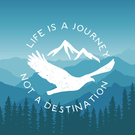 eagle badge: hand drawn typography poster with flying eagle and mountains. life is a journey, not a destination. artwork for hipster wear. vector Inspirational illustration on mountain background