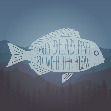 Hand drawn vintage label with textured fish only dead fish go with the flow lettering artwork for t-shirt or bag print