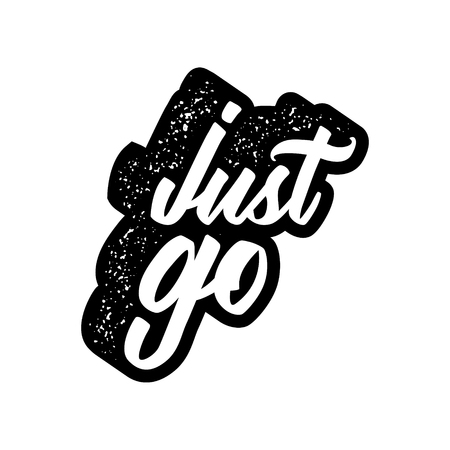 inspirational quote with grunge letterpress effect. just go. vector typography poster. lettering artwork for t-shirt or bag print 向量圖像